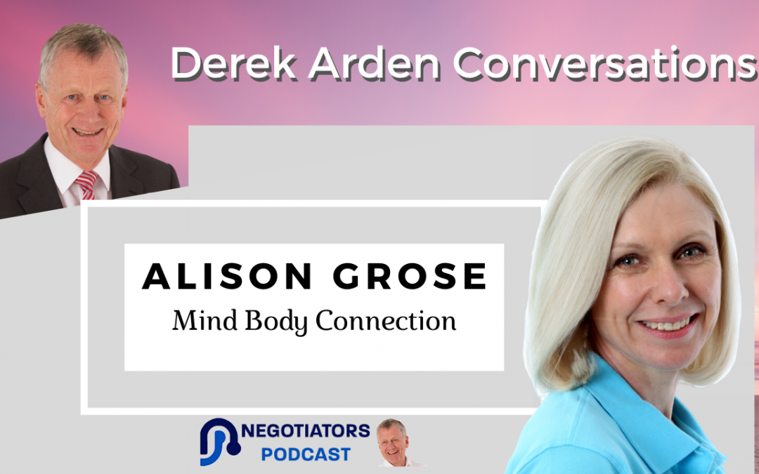 Mind Body Connection – Derek Arden Conversation With Alison Grose