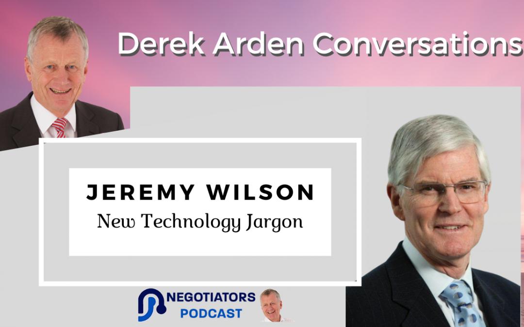 New Technology – Derek Arden Conversation With Jeremy Wilson
