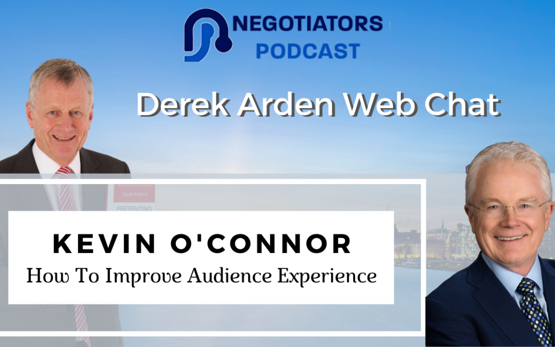 How To Improve Audience Experience – Derek Arden Web Chat With Kevin O'Connor