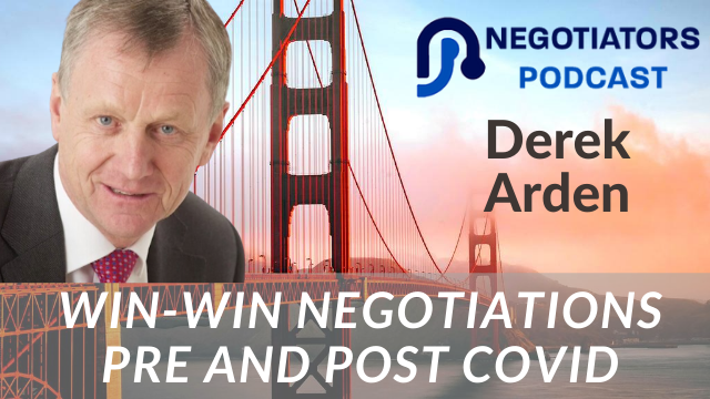 Derek Arden: Win-Win Negotiations Pre and Post Covid