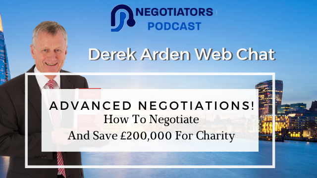 Advanced Negotiations - How To Negotiate and Save £200,000 For Charity