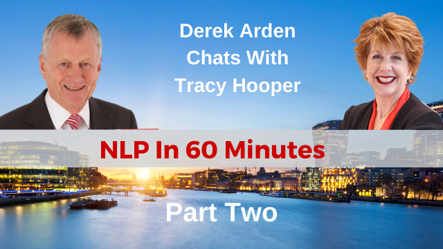 Derek Arden Chats With Tracy Cooper NLP in Business – Part Two